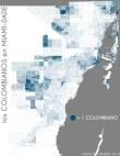 Los colombianos en Miami-Dade. Data Source: 2010 Decennial Census. Map Source: Matthew Toro. 2014.