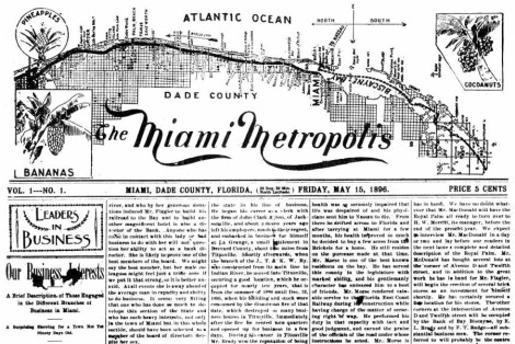 "First Edition of ""The Miami Metropolis"". Captured and Cropped from ""History of 'The Miami News' (1896-1987)"", in ""Tequesta"", the scholarly journal  publication of History Miami, formerly the Historical Museum of Southern Florida. Edition XLVII (1987)."